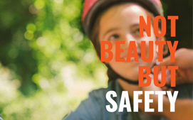 Not Beauty, But Safety 캠페인